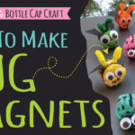 How to Make Bug Magnets – Bug Crafts