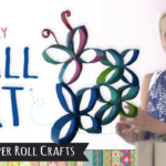 How to Make Toilet Paper Roll Wall Art – Butterflies & Flowers
